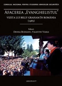 """Afacerea """"Evanghelistul"""" Vizita lui Billy Graham în România (1985)"""