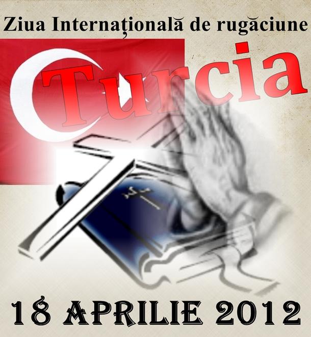 18 aprilie 2012: Ziua Internaționalӑ de rugӑciune pentru Turcia