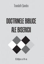 Doctrinele biblice ale Bisericii – de Trandafir Şandru