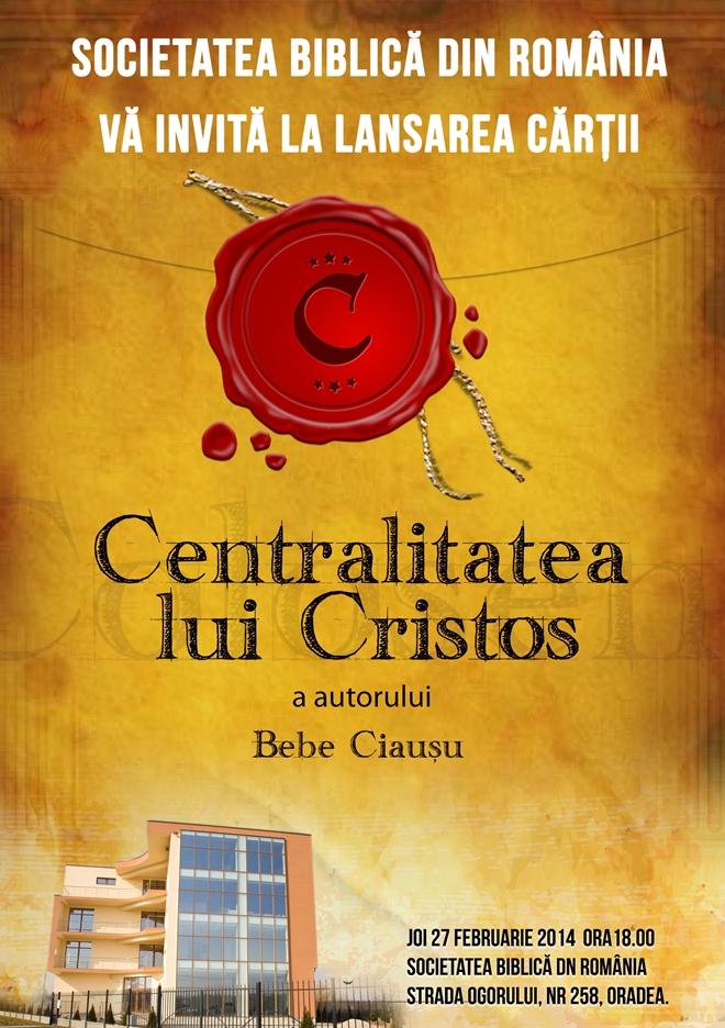 Lansare de carte: Centralitatea lui Cristos, de Bebe Ciauşu