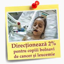 Doneaza 2% din impozitul pe venit pentru copiii bolnavi de cancer si leucemie