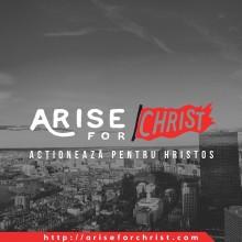 Arise for Christ – Acționează pentru Hristos!